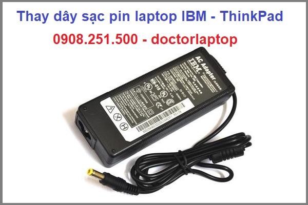 Thay dây sạc pin laptop ibm - thinkpad - 1