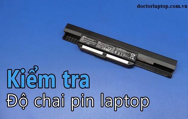 Cách kiểm tra độ chai pin của Laptop