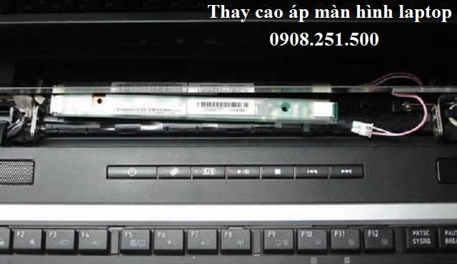 Thay cao áp màn hình laptop ở đâu uy tín HCM