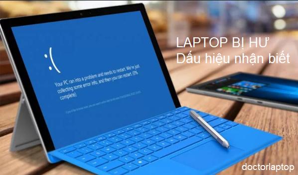 Các dấu hiệu nhận biết laptop sắp hư hỏng và cách khắc phục