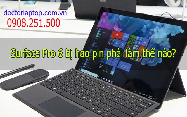 Surface Pro 6 bị hao pin thì phải làm thế nào?