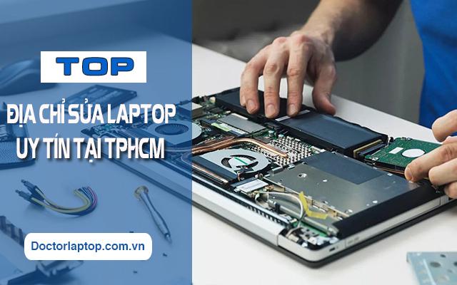 Top 4 Địa chỉ sửa chữa laptop uy tín tại TPHCM