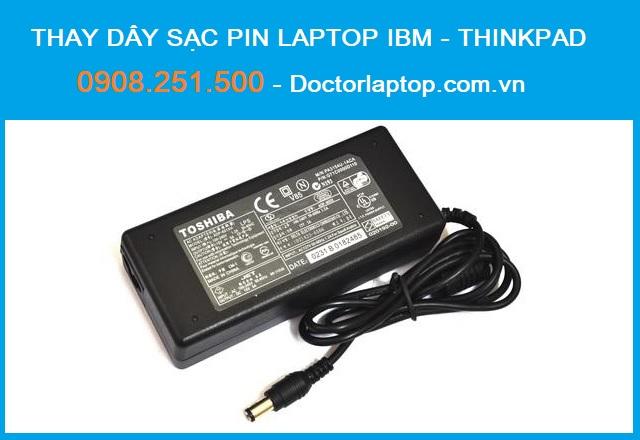 Thay dây sạc pin laptop IBM - ThinkPad